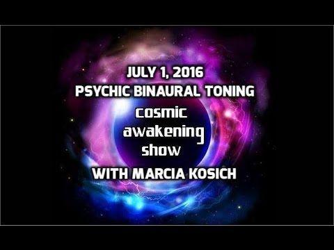 Pyschic Binaural Toning With Marcia Kosich Cosmic Awakening Show : In5D Esoteric, Metaphysical, and Spiritual Database