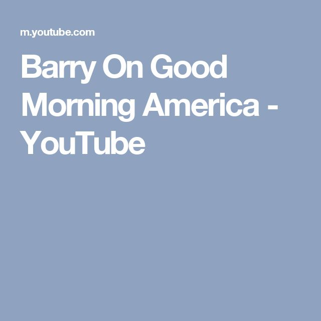 Barry On Good Morning America - YouTube