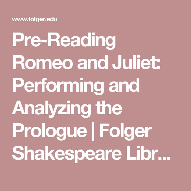 Pre-Reading Romeo and Juliet: Performing and Analyzing the Prologue ...
