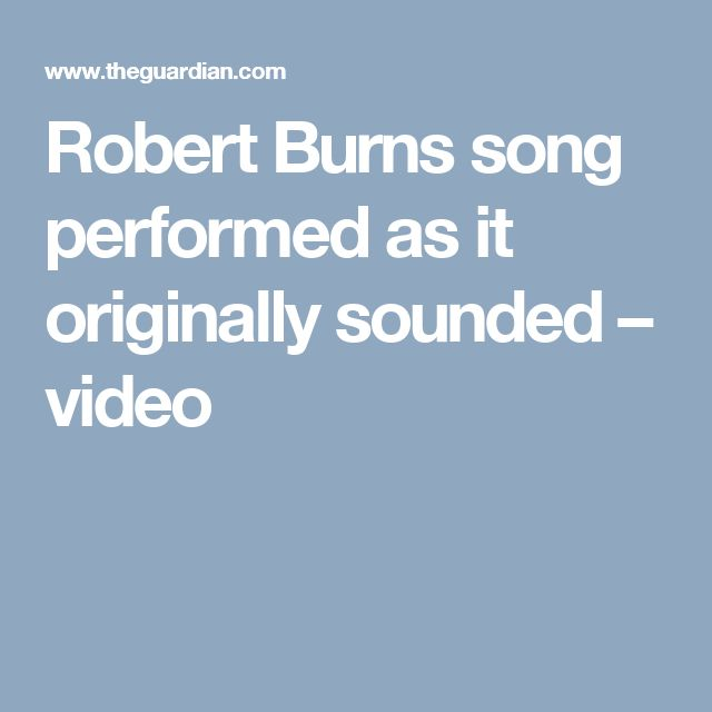 Robert Burns song performed as it originally sounded – video