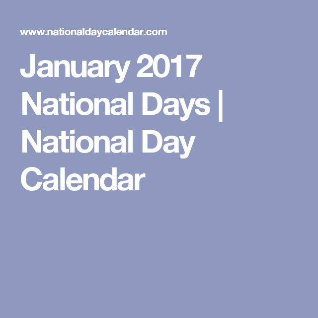 January 2017 National Days | National Day Calendar