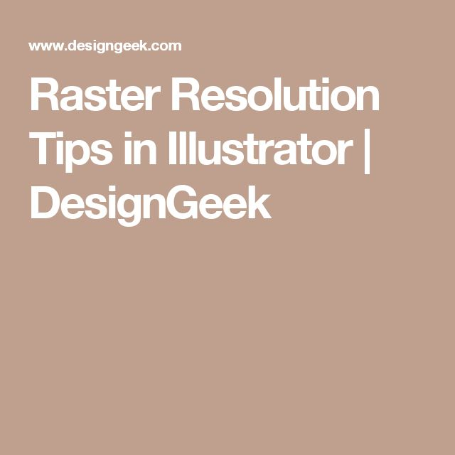 Raster Resolution Tips in Illustrator | DesignGeek