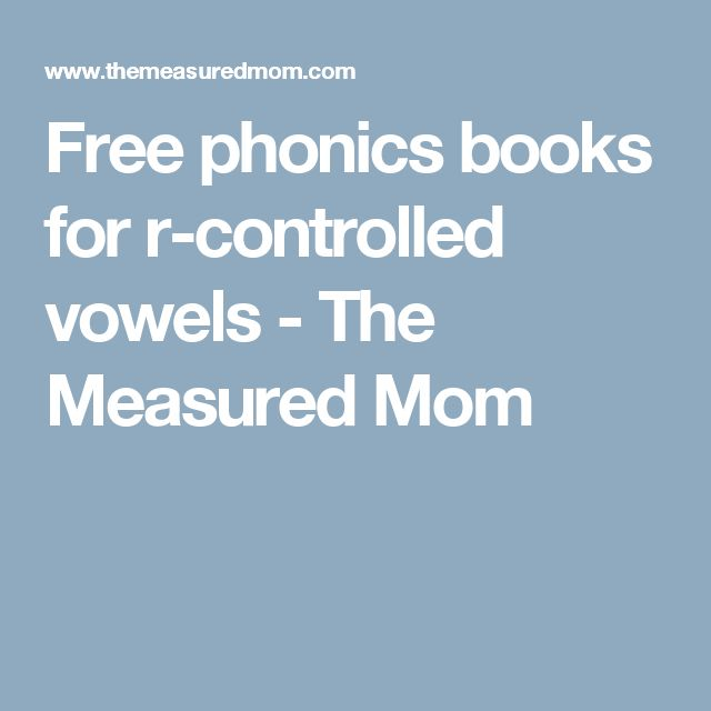 Free phonics books for r-controlled vowels - The Measured Mom
