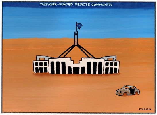 TAX PAYER FUNDED REMOTE COMMUNITY Cartoon by ANDREW DYSON