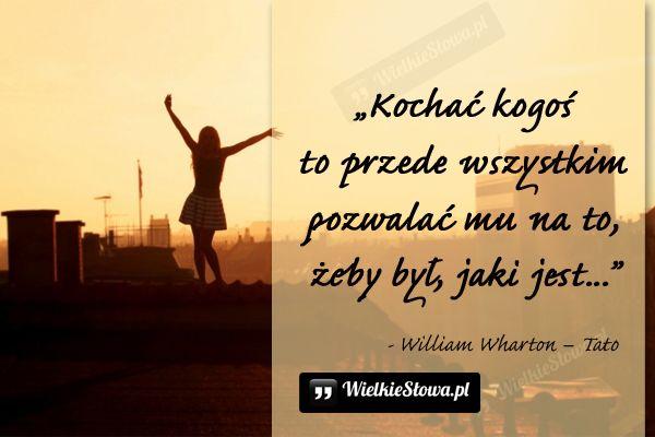 Kochać kogoś to przede wszystkim... #Wharton-William, #Miłość, #Samoakceptacja