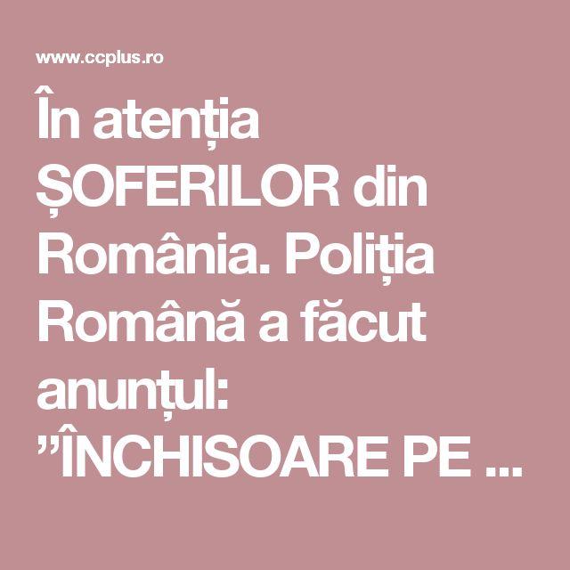 """În atenția ȘOFERILOR din România. Poliția Română a făcut anunțul: """"ÎNCHISOARE PE LOC pentru cine încalcă această regulă în traffic!"""" Vezi care sunt NOILE SCHIMBĂRI din codul Rutier! – ccPlus Online"""