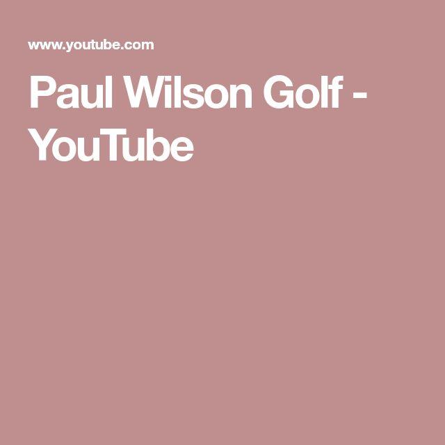 Paul Wilson Golf - YouTube