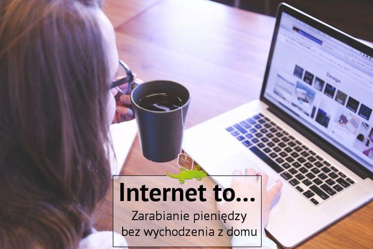 Internet to... Zarabianie pieniędzy bez wychodzenia z domu.   #Praca #Pieniądze #Internet