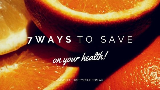 7 ways to save on your health