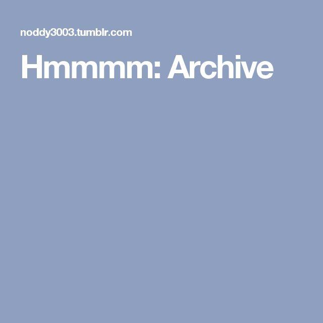 Hmmmm: Archive