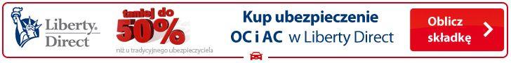 UBEZPIECZENIA OC/AC: Promocja! ubezpieczenie OC w Liberty Direct wejdź ...
