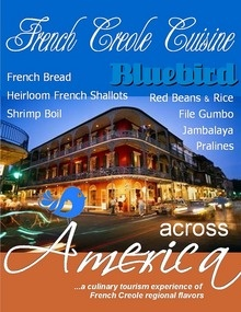 Culinary Tourism - travel this week to the 'Birthplace of Jazz', French Creole Region with regional flavors such as File Gumbo, Jambalaya, Red Beans and Rice, Christmas Pralines and lagniappe--a little something extra.