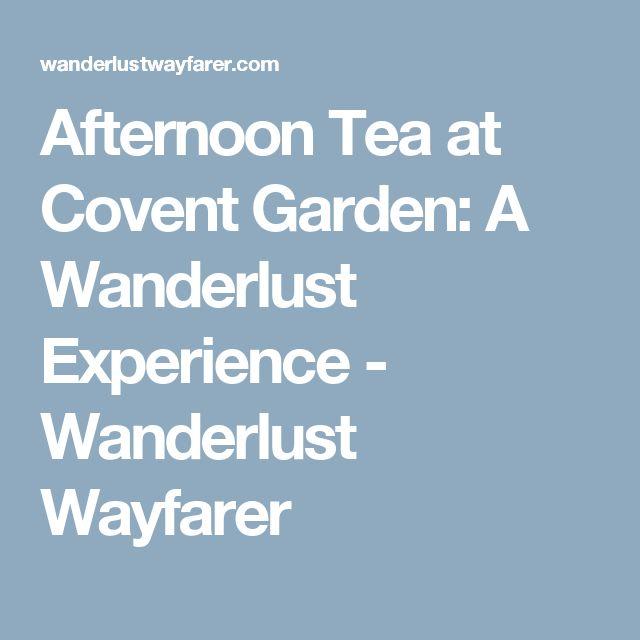Afternoon Tea at Covent Garden: A Wanderlust Experience - Wanderlust Wayfarer