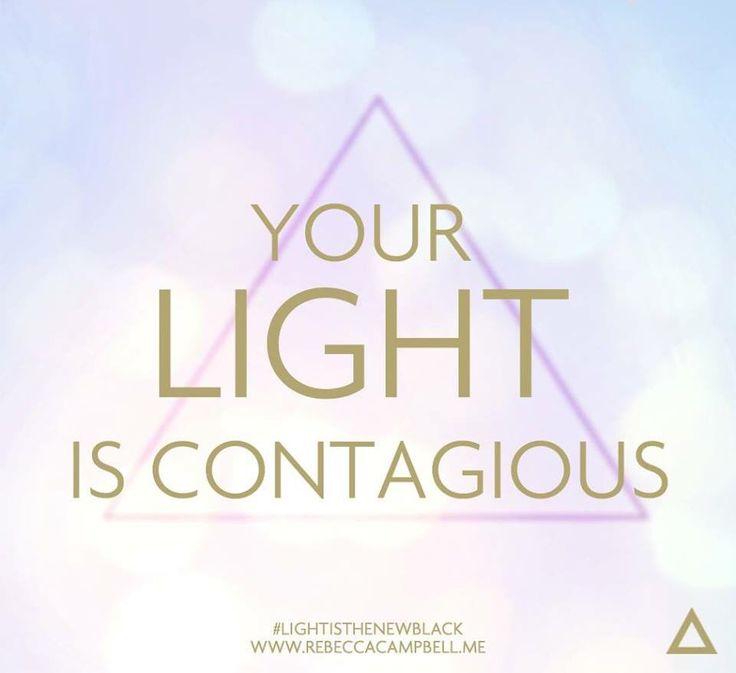 Your light is contagious #LightIsTheNewBlack www.lightisthenewblack.com