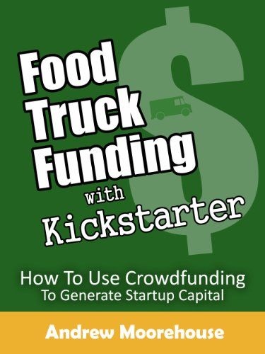 Food Truck Funding with Kickstarter (Food Truck Startup Series) http://food-trucks-for-sale.com/