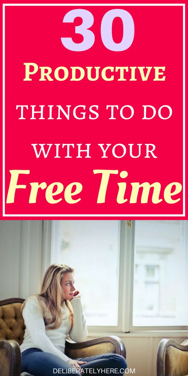 30 Productive Things to do With Your Free Time – Organization tips