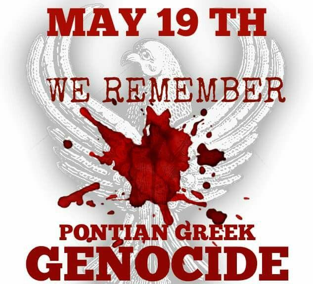 May 19  We remember Pontian Greek GENOCIDE  1916 ~1923