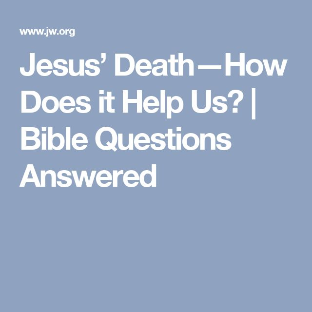 Jesus' Death—How Does it Help Us? | Bible Questions Answered