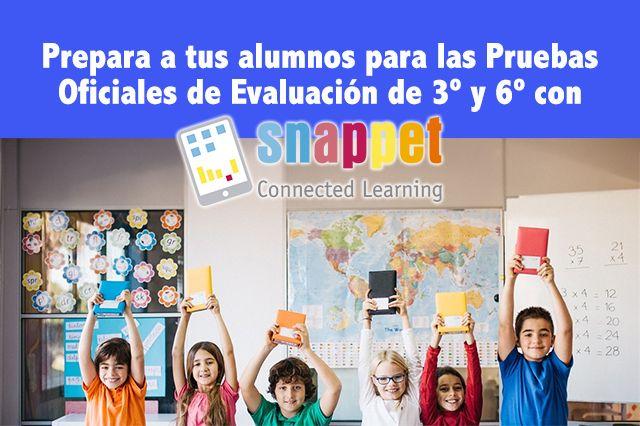 SNAPPET. Prepara a tus alumnos para las Pruebas Oficiales de Evaluación de 3º y 6º