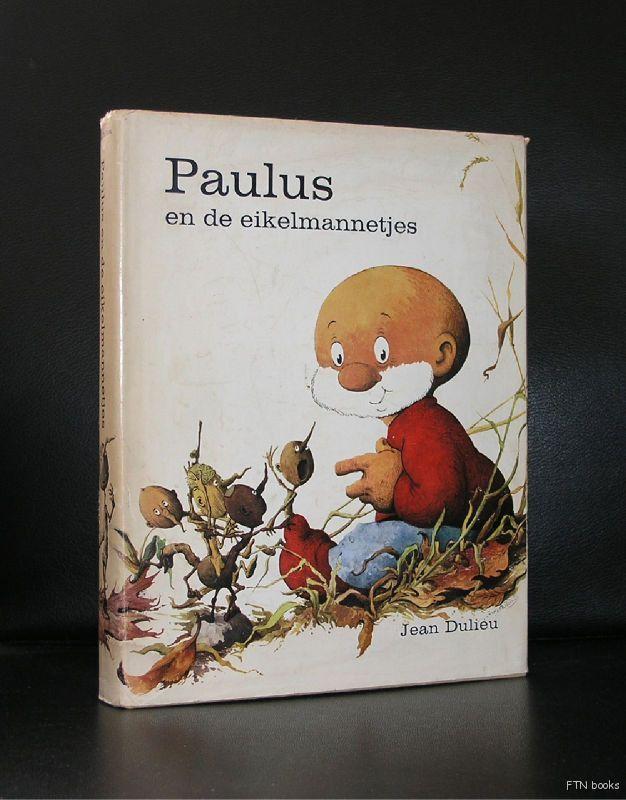 Jean Dulieu # PAULUS EN DE EIKELMANNETJES#1973, nm