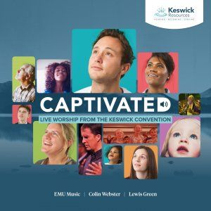Captivated: Live Worship From The Keswick Convention - Keswick | Free Delivery @ Eden.co.uk