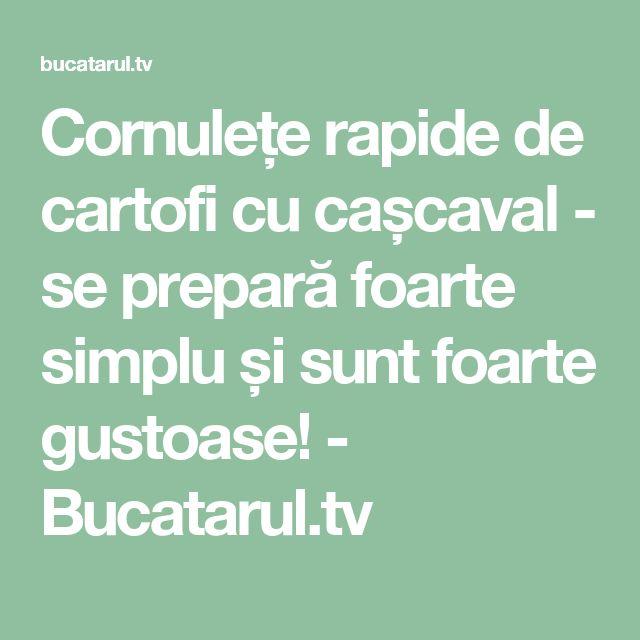 Cornulețe rapide de cartofi cu cașcaval - se prepară foarte simplu și sunt foarte gustoase! - Bucatarul.tv