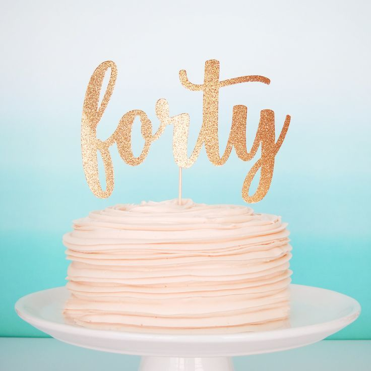 Image Result For Rose Gold Forty Cake Topper 40th Birthday Cake