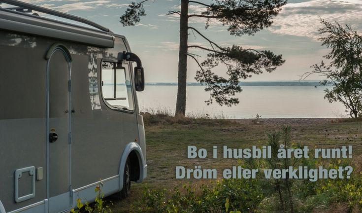Bo i husbil, dröm för många!