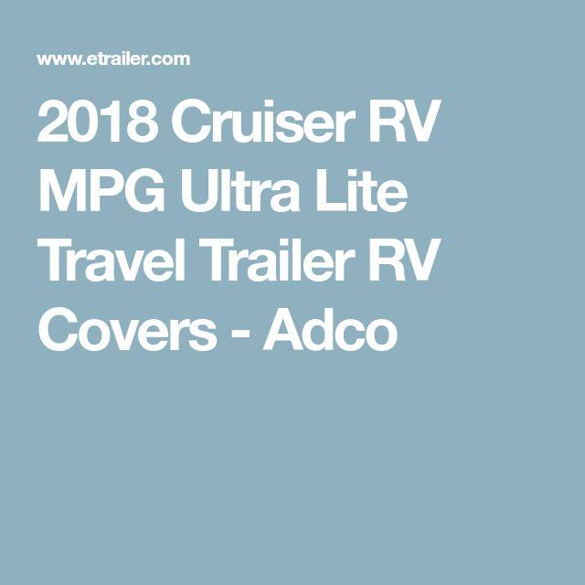 2018 Cruiser RV MPG Ultra Lite Travel Trailer RV Covers - Adco