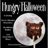 Hungry Halloween: featuring Movie Monster Munchies, Bewitched Buffet, and Dead Man's Diner (Paperback)By Beth Jackson Klosterboer