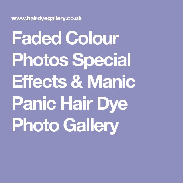 Faded Colour Photos Special Effects & Manic Panic Hair Dye Photo Gallery