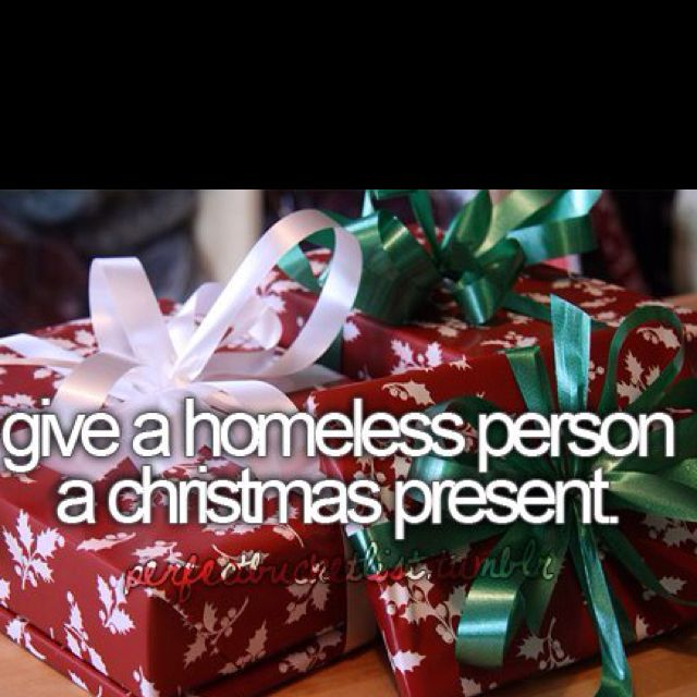 before i die.. I will do this! After I do it once I want to doit every Christams and maybe even on random days just to see the smile on their face and to help someone in need would be amazing (: