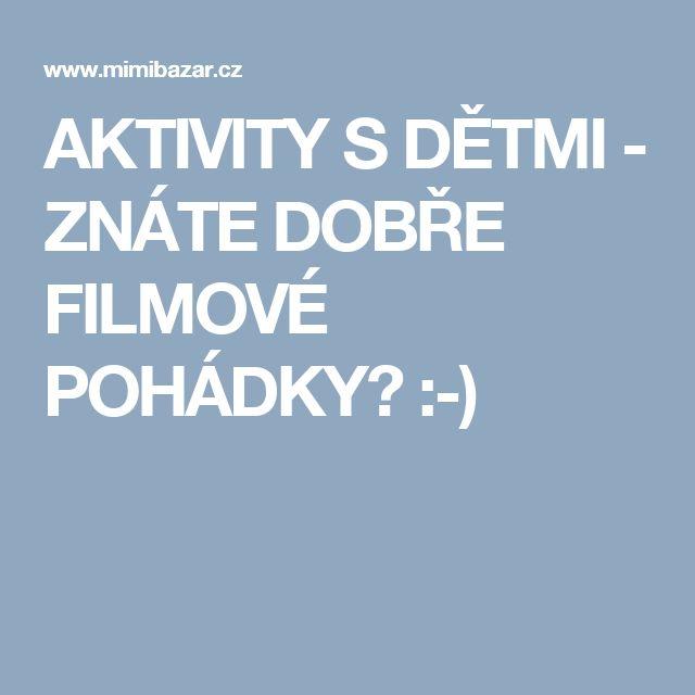 AKTIVITY S DĚTMI - ZNÁTE DOBŘE FILMOVÉ POHÁDKY? :-)