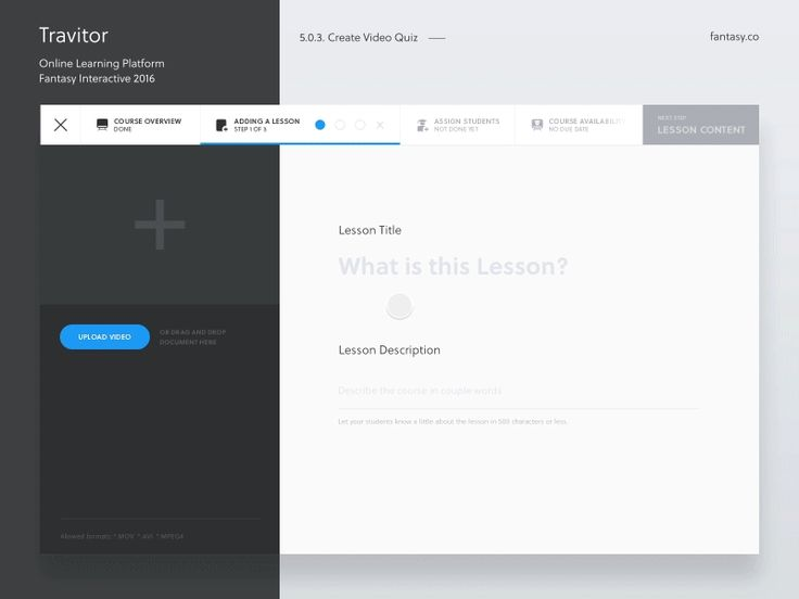 Hey guys,  Here is an example of creating a lesson flow for Video Quiz. All together there are 6 types of lessons available.  Travitor is a web-based learning management system (LMS) which allows u...