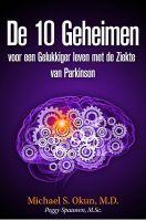 De 10 Geheimen voor een Gelukkiger leven met de Ziekte van Parkinson, an ebook by Michael S. Okun M.D. at Smashwords
