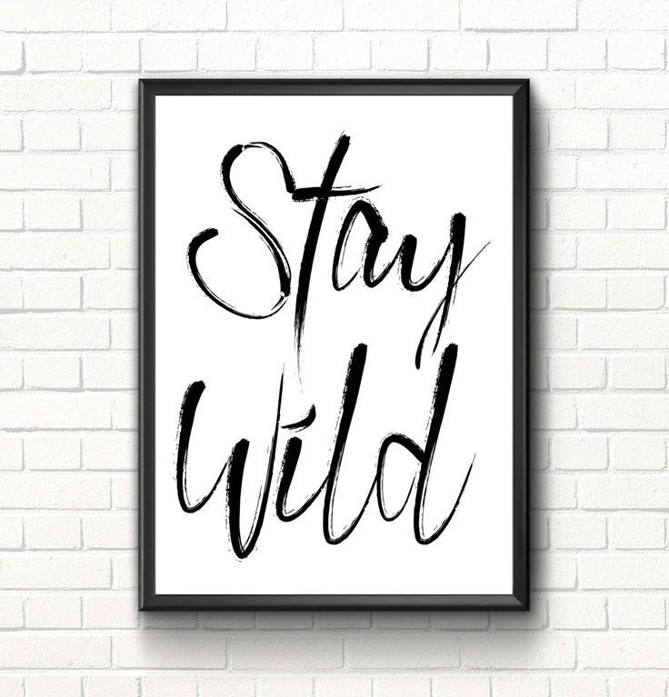 Stay wild print Inspirational quote Nursery wall art print Scandinavian modern home decor Black & white brush stroke art Modern caligraphy by TheBlackCatPrints on Etsy