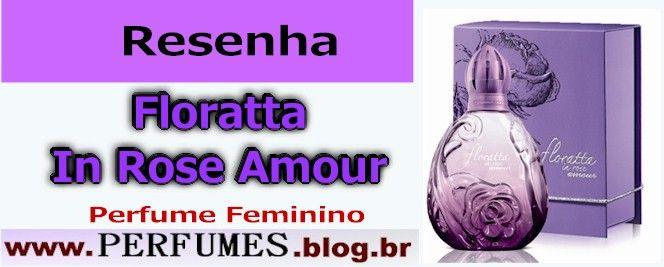 Floratta in rose amour  http://perfumes.blog.br/resenha-de-perfumes-boticario-floratta-in-rose-amour-feminino-preco