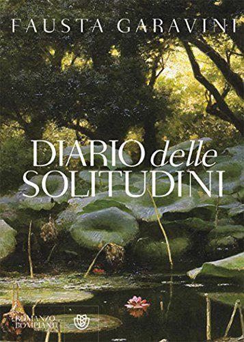 Diario delle solitudini (Narratori italiani) di [Garavini, Fausta]