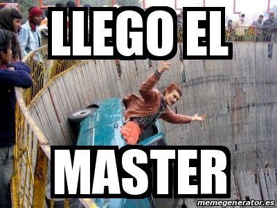 Meme Personalizado - llego el master - 23385734