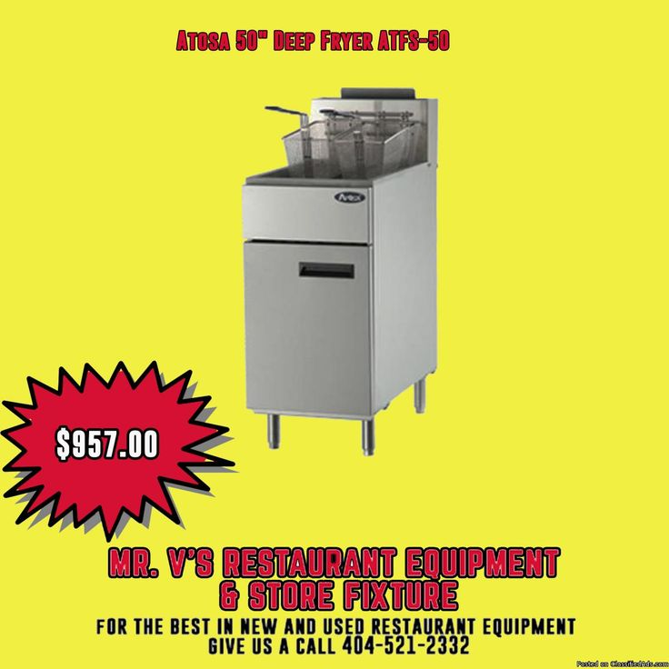 Limited time offer Atosa 50 LB Deep Fryer was $1100 now only $957 the best in new and used restaurant equipment give us a call 404-521-2332 or come by to Mr.V's Restaurant Equipment 510 Jones Ave. NW Atlanta,GA 30314.For More Info click link http://tinyurl.com/ktxv2dg
