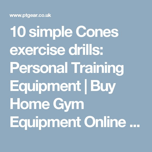 10 simple Cones exercise drills: Personal Training Equipment | Buy Home Gym Equipment Online | Kettlebells - bosu balls - Personal Training Equipment