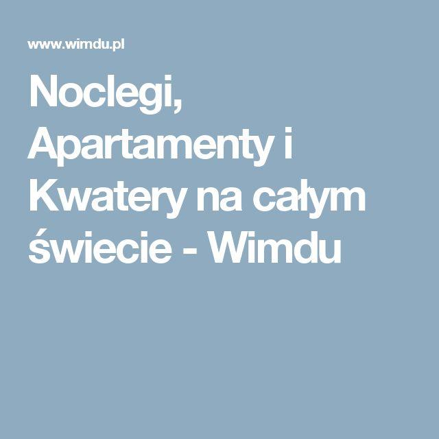 Noclegi, Apartamenty i Kwatery na całym świecie - Wimdu