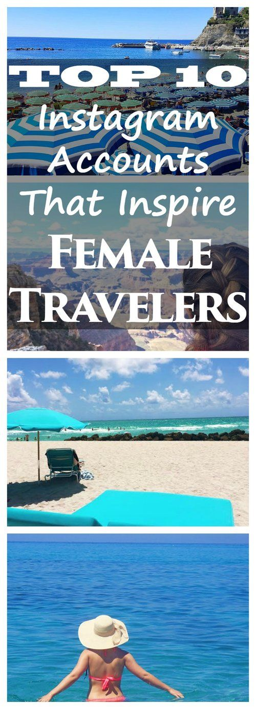 10 Instagram Accounts That Inspire Female Travelers — According To D