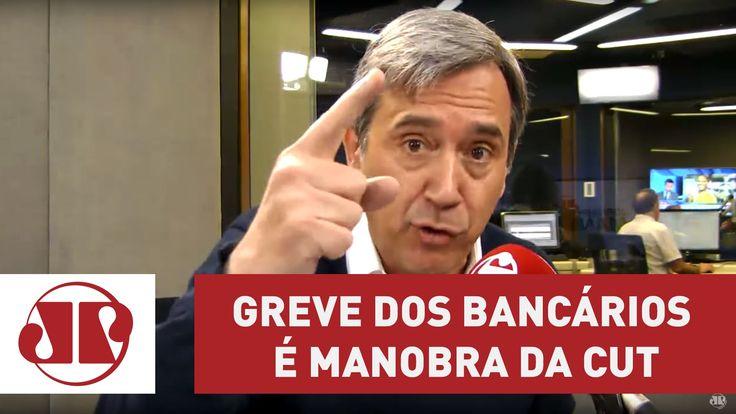 Greve dos Bancários é manobra da CUT   Marco Antonio Villa