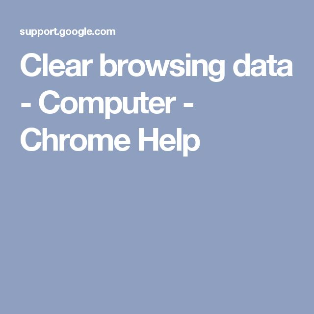 Clear browsing data - Computer - Chrome Help