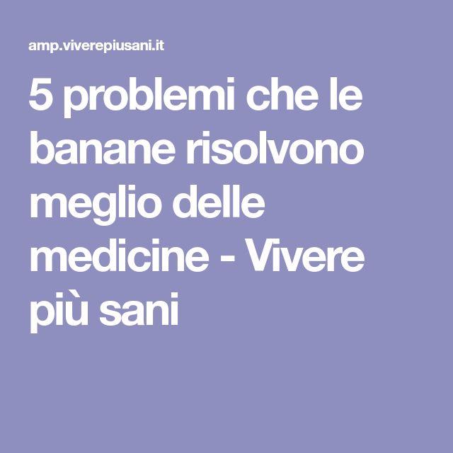 5 problemi che le banane risolvono meglio delle medicine - Vivere più sani