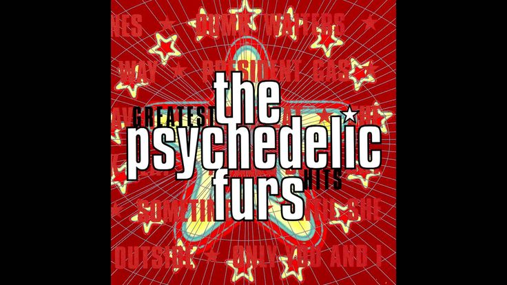 The Psychedelic Furs - Love My Way [1982] (+lista de reproducción)