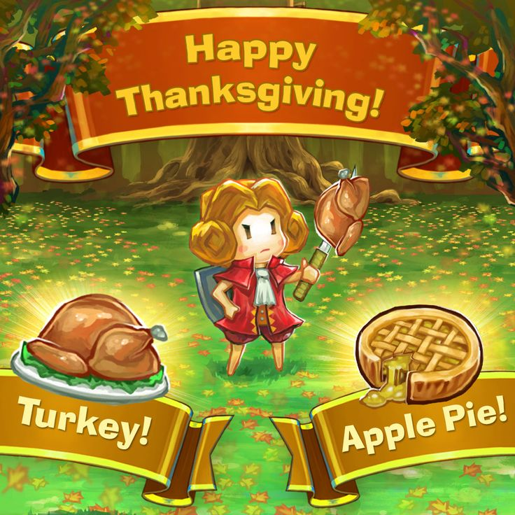 Happy Turkey Day! Have all the turkey and apple pie you can eat!