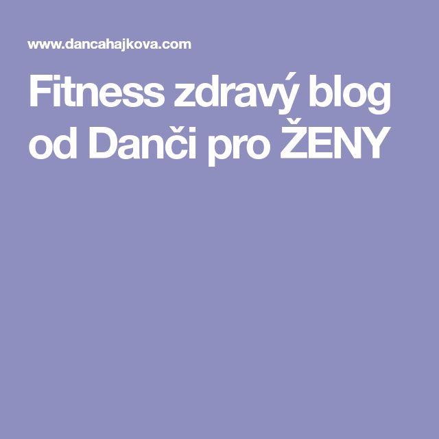 Fitness zdravý blog od Danči pro ŽENY