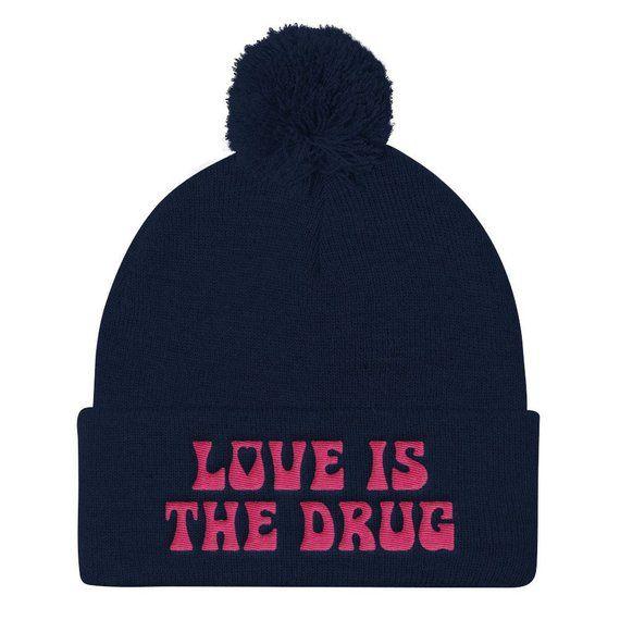 8aaebc45802 LOVE is the DRUG Pom Pom Beanie